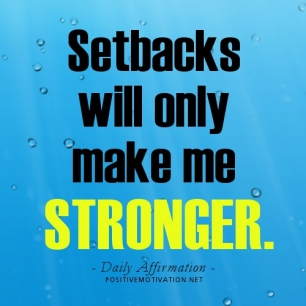 Affirmations-for-positive-attitude-Setbacks-will-only-make-me-stronger